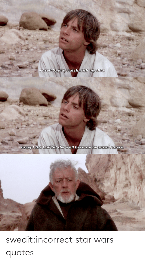 Tagged: swedit:incorrect star wars quotes