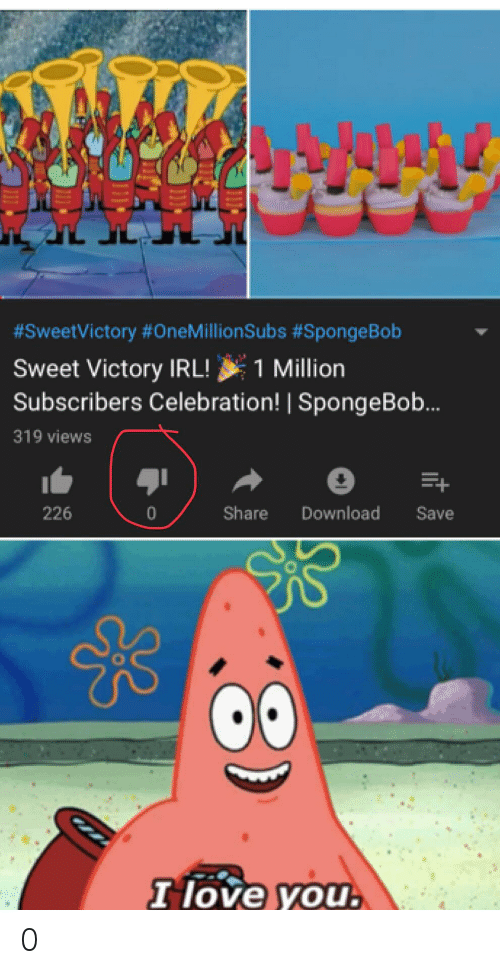 Love, SpongeBob, and I Love You:  #SweetVictory #OneMillionSubs #SpongeBob  1 Million  Sweet Victory IRL!  Subscribers Celebration! SpongeBob...  319 views  Share  Download  0  Save  226  I love you. 0