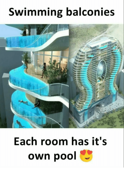 Memes, Pool, and Swimming: Swimming balconies  Each room has it's  own pool