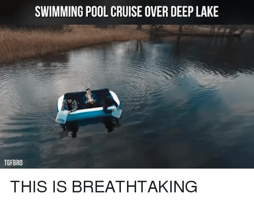 Cruise, Pool, and Swimming: SWIMMING POOL CRUISE OVER DEEP LAKE  TGFBRO THIS IS BREATHTAKING