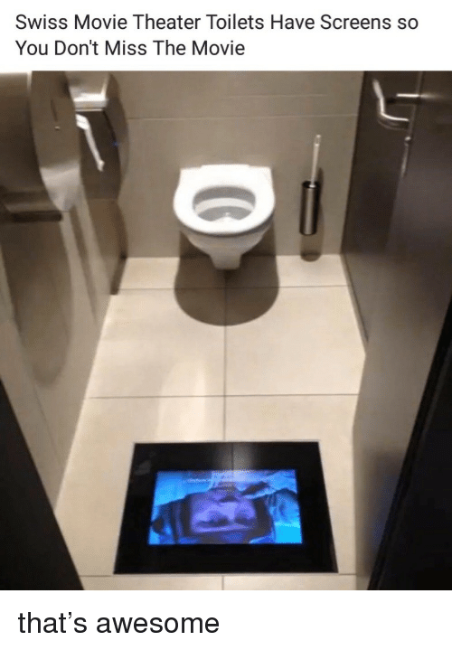Movie, Movie Theater, and Awesome: Swiss Movie Theater Toilets Have Screens so  You Don't Miss The Movie that's awesome