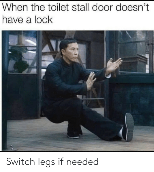 switch: Switch legs if needed