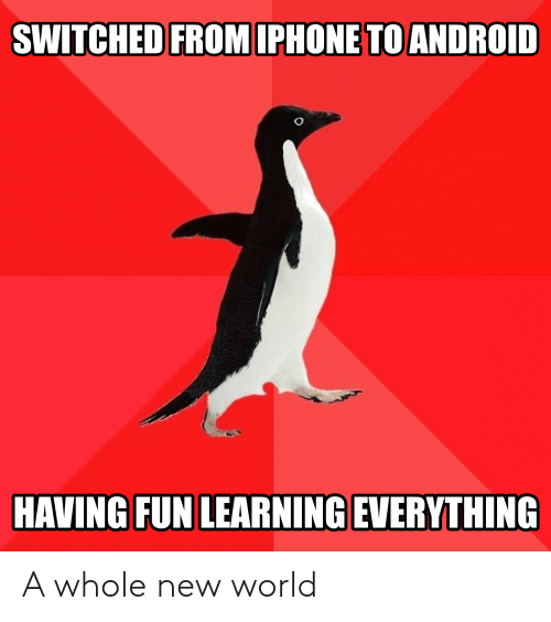 Android, World, and Fun: SWITCHED FROMIPHONE TO ANDROID  HAVING FUN LEARNING EVERYTHING A whole new world
