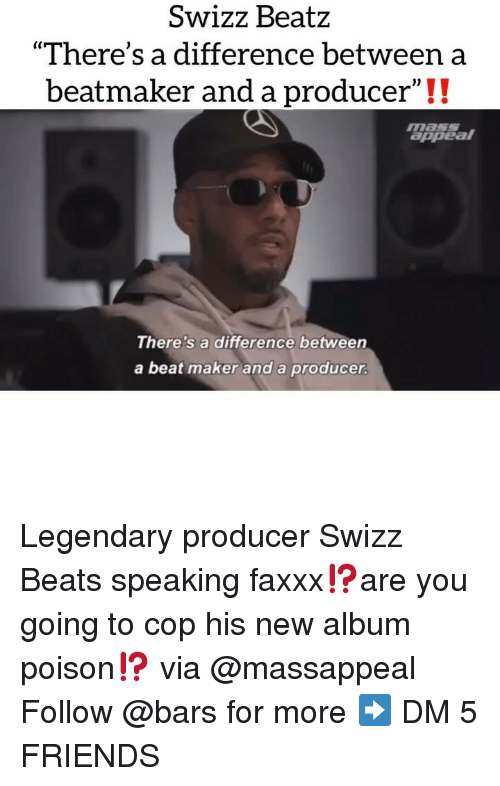 "New Album: SwizZ BeatZ  ""There's a difference between a  beatmaker and a producer""!!  masSS  appeal  There's a difference between  a beat maker and a producer Legendary producer Swizz Beats speaking faxxx⁉️are you going to cop his new album poison⁉️ via @massappeal Follow @bars for more ➡️ DM 5 FRIENDS"