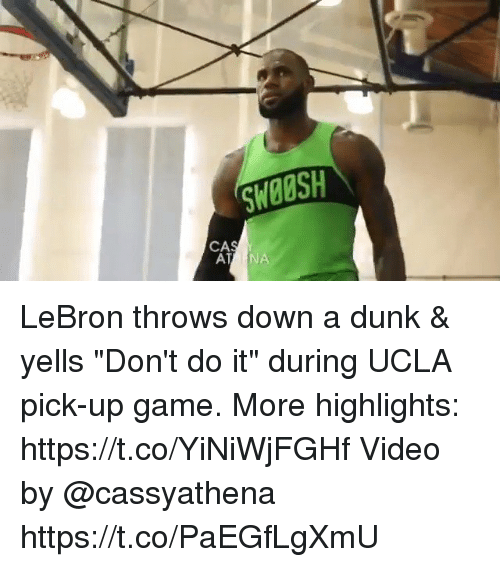"Dunk, Memes, and Game: SWOOSH  CA LeBron throws down a dunk & yells ""Don't do it"" during UCLA pick-up game.  More highlights: https://t.co/YiNiWjFGHf  Video by @cassyathena https://t.co/PaEGfLgXmU"