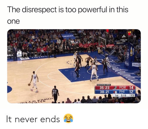 Basketball, Nba, and Sports: T he disrespect is too powerful in this  one  DOWNLOAD  NOW  ALL  43  25  SEASON RECORDS  35-23  38-21 G PHI 12  1st 5:19 :13 It never ends 😂