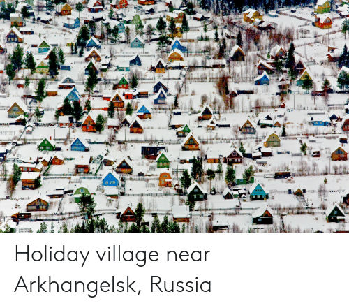Russia, Che, and Holiday: T  KE  CHE Holiday village near Arkhangelsk, Russia