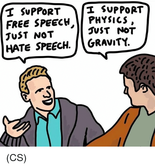 Memes, Free, and Gravity: 'T SUPPORT SUPPORT  FREE SPEECH PHYSICS  JuST NOT  HATE SPEECH. GRAViTY.  JUST NOT (CS)
