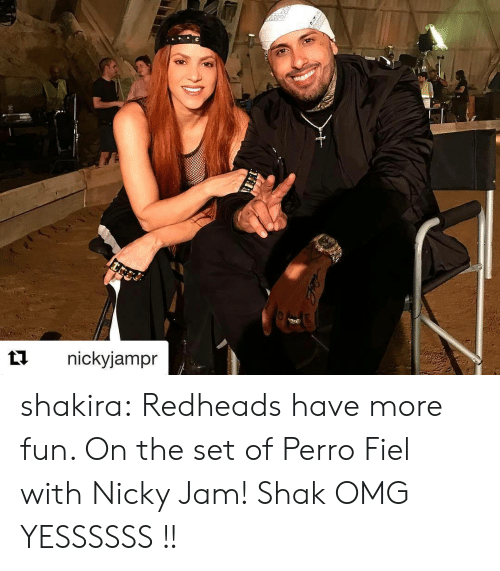 Omg, Shakira, and Tumblr: t1nickyjampr shakira:  Redheads have more fun. On the set of Perro Fiel with Nicky Jam! Shak   OMG YESSSSSS !!