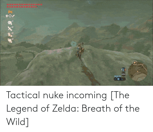 nuke: Tactical nuke incoming [The Legend of Zelda: Breath of the Wild]