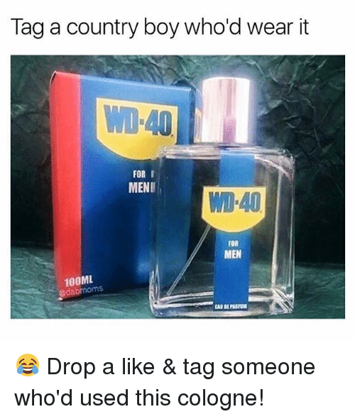 Country boy: Tag a country boy who'd wear it  WO-40  FOR I  MENE  WI-40  FOR  MEN  100ML  edabmoms 😂 Drop a like & tag someone who'd used this cologne!