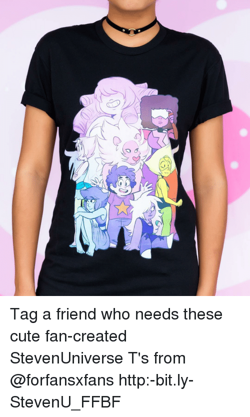 Cute, Memes, and Http: Tag a friend who needs these cute fan-created StevenUniverse T's from @forfansxfans http:-bit.ly-StevenU_FFBF