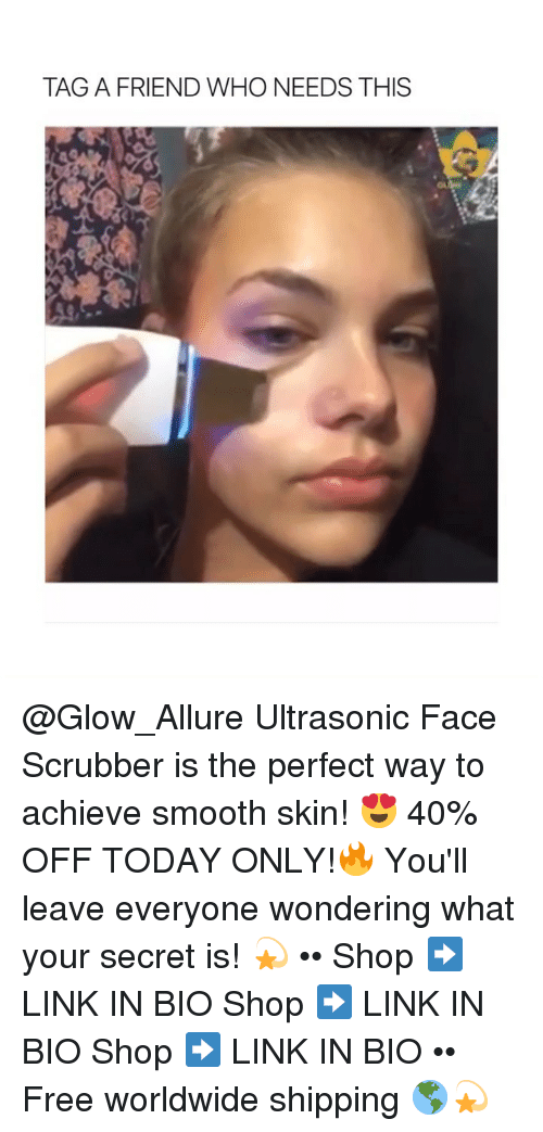 Smooth, Free, and Link: TAG A FRIEND WHO NEEDS THIS  OL @Glow_Allure Ultrasonic Face Scrubber is the perfect way to achieve smooth skin! 😍 40% OFF TODAY ONLY!🔥 You'll leave everyone wondering what your secret is! 💫 •• Shop ➡️ LINK IN BIO Shop ➡️ LINK IN BIO Shop ➡️ LINK IN BIO •• Free worldwide shipping 🌎💫