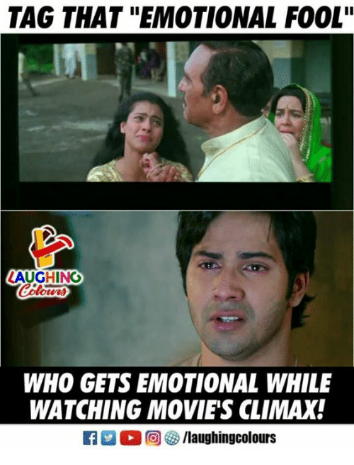 """Movies, Indianpeoplefacebook, and Who: TAG THAT """"EMOTIONAL FOOL""""  AUGHING  WHO GETS EMOTIONAL WHILE  WATCHING MOVIE'S CLIMAX!"""