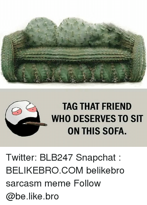 Tag That Friend Who Deserves To Sit On This Sofa Twitter Blb247