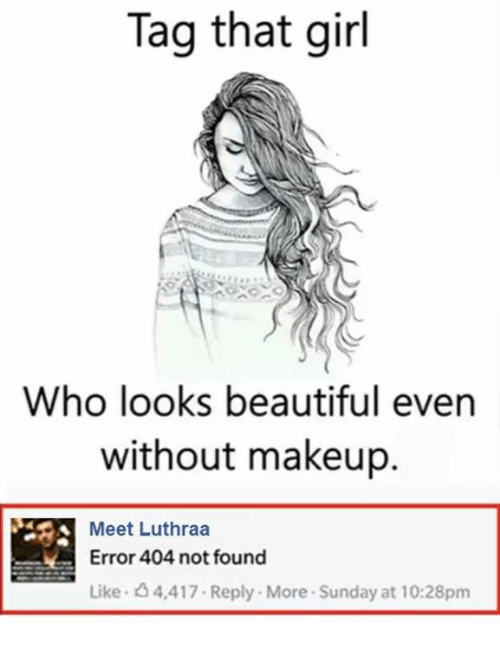 Beautiful, Makeup, and Girl: Tag that girl  Who looks beautiful even  without makeup.  Meet Luthraa  Error 404 not found  Like 4,417. Reply. More Sunday at 10:28pm