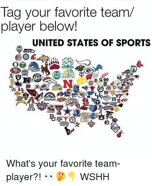 Memes, Sports, and Wshh: Tag your favorite team/  player below!  UNITED STATES OF SPORTS  TAT  nu  Ko  LA  I)  PHX  穹泥 What's your favorite team-player?! 👀🤔👇 WSHH