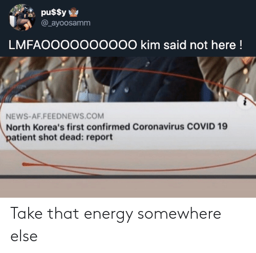 somewhere: Take that energy somewhere else