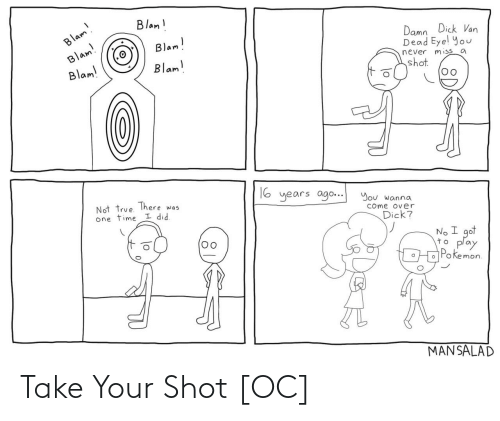 Take: Take Your Shot [OC]