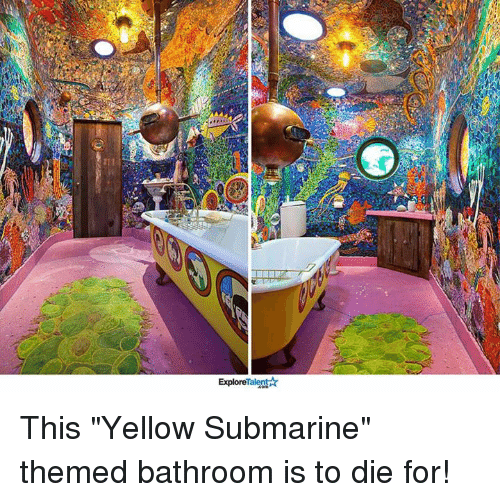 """Submariner: Talent  Explore This """"Yellow Submarine"""" themed bathroom is to die for!"""
