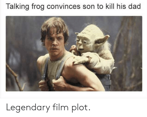 Dad, Film, and Frog: Talking frog convinces son to kill his dad Legendary film plot.