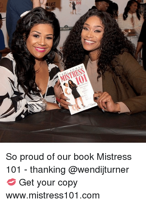 Memes, Book, and Proud: TAMI ROMAN  MISTRESS  101  Me So proud of our book Mistress 101 - thanking @wendijturner 💋 Get your copy www.mistress101.com