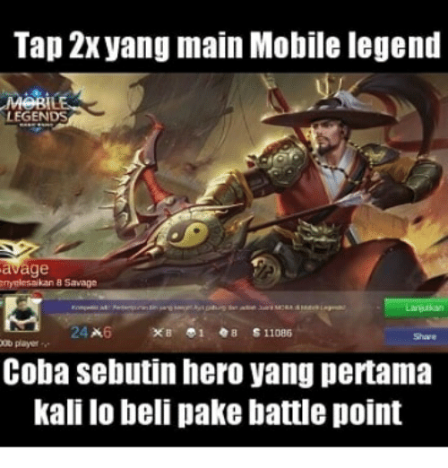 Savage, Mobile, and Indonesian (Language): Tap 2xyang main Mobile legend  LEGENDS  nyelesaikan 8 Savage  24x6  X1 季1々8 Si1086  o playe  Coba sebutin hero yang pertama  kali lo beli pake battle point