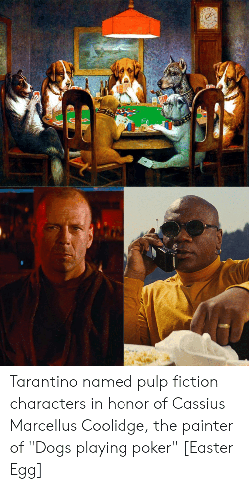 "Dogs, Easter, and Pulp Fiction: Tarantino named pulp fiction characters in honor of Cassius Marcellus Coolidge, the painter of ""Dogs playing poker"" [Easter Egg]"