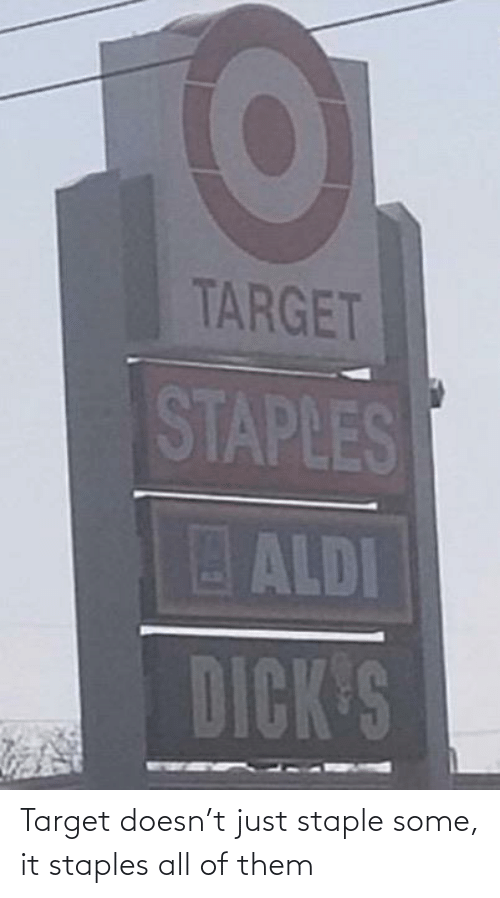 All Of Them: Target doesn't just staple some, it staples all of them