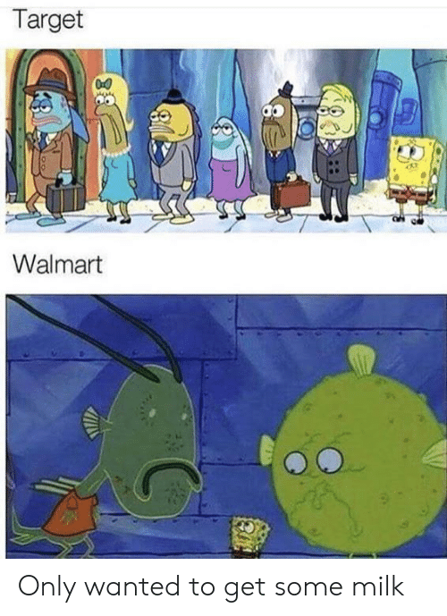 Target, Walmart, and Wanted: Target  Walmart Only wanted to get some milk
