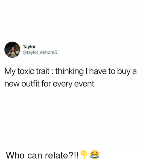 new outfit: Taylor  @taylor_elmore5  My toxic trait: thinking I have to buy a  new outfit for every event Who can relate?!!👇😂