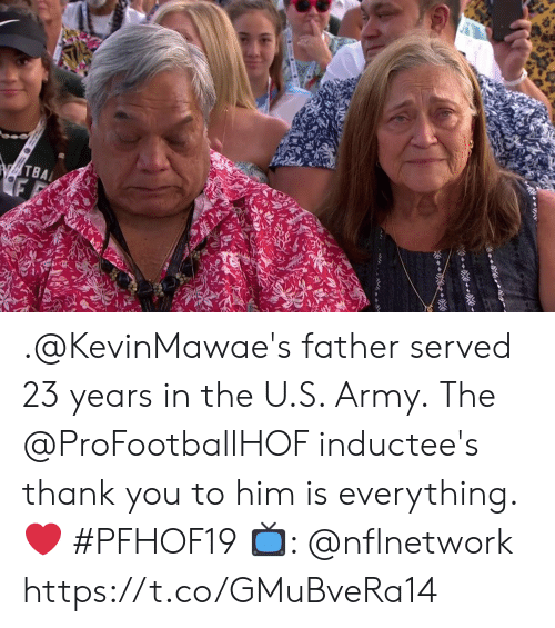 Memes, Army, and Thank You: TBAL .@KevinMawae's father served 23 years in the U.S. Army.  The @ProFootballHOF inductee's thank you to him is everything. ❤️ #PFHOF19  📺: @nflnetwork https://t.co/GMuBveRa14