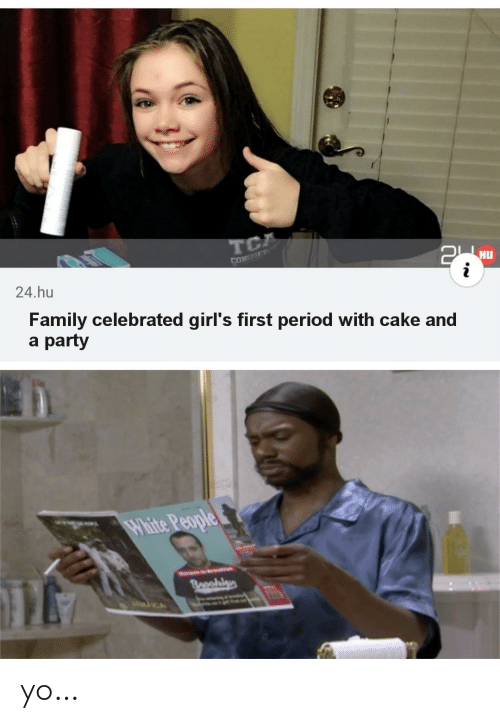 Family, Girls, and Party: TCA  CONQUER  24.hu  i  Family celebrated girl's first period with cake and  a party  White People  Blaceblyn  CA yo…