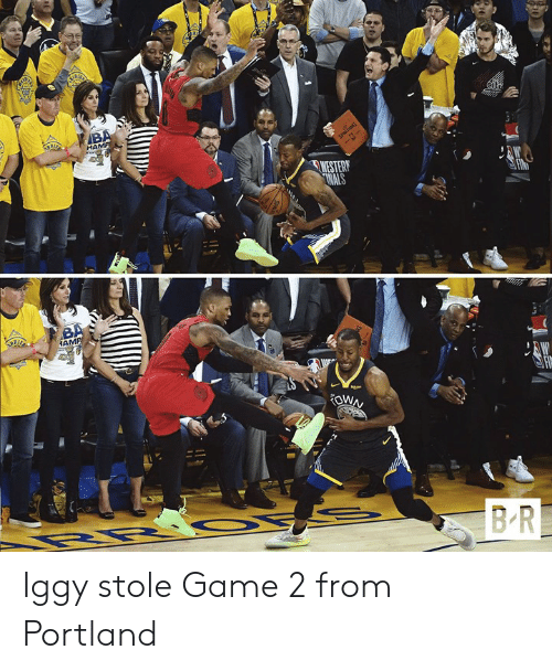 Game, Iggy, and Portland: td  HAM  WESTER  AM Iggy stole Game 2 from Portland