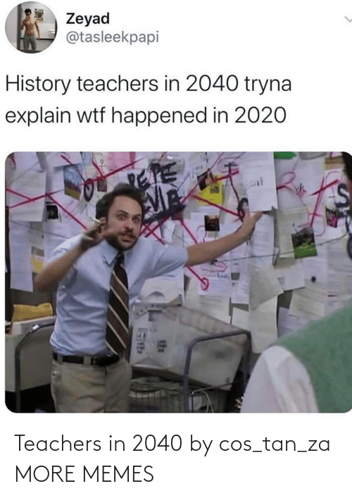 cos: Teachers in 2040 by cos_tan_za MORE MEMES