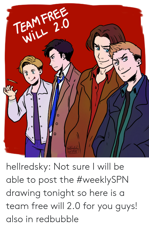 Target, Tumblr, and Blog: TEAM FREE  WILL 2.0  0  ut2017 hellredsky: Not sure I will be able to post the #weeklySPN drawing tonight so here is a team free will 2.0 for you guys! also in redbubble