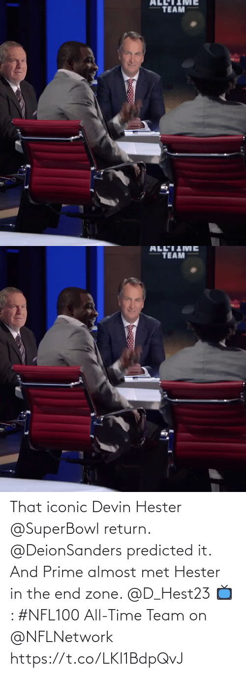 Memes, Superbowl, and Time: TEAM   TEAM That iconic Devin Hester @SuperBowl return. @DeionSanders predicted it.  And Prime almost met Hester in the end zone. @D_Hest23   📺: #NFL100 All-Time Team on @NFLNetwork https://t.co/LKI1BdpQvJ