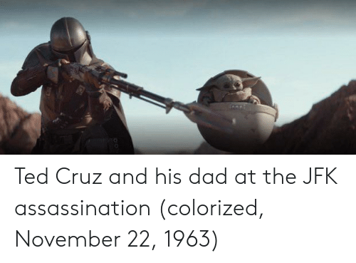 Cruz: Ted Cruz and his dad at the JFK assassination (colorized, November 22, 1963)