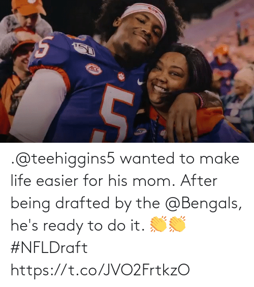 Easier: .@teehiggins5 wanted to make life easier for his mom.  After being drafted by the @Bengals, he's ready to do it. 👏👏 #NFLDraft https://t.co/JVO2FrtkzO