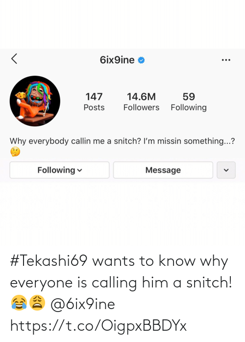 everyone: #Tekashi69 wants to know why everyone is calling him a snitch! 😂😩 @6ix9ine https://t.co/OigpxBBDYx