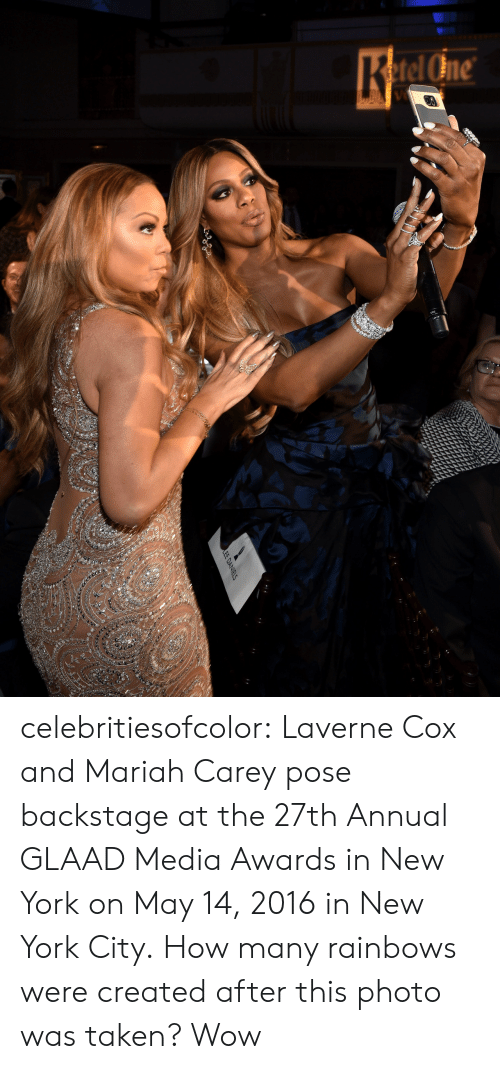 Mariah Carey, New York, and Taken: tel One celebritiesofcolor:   Laverne Cox and Mariah Carey pose backstage at the 27th Annual GLAAD Media Awards in New York on May 14, 2016 in New York City.  How many rainbows were created after this photo was taken? Wow