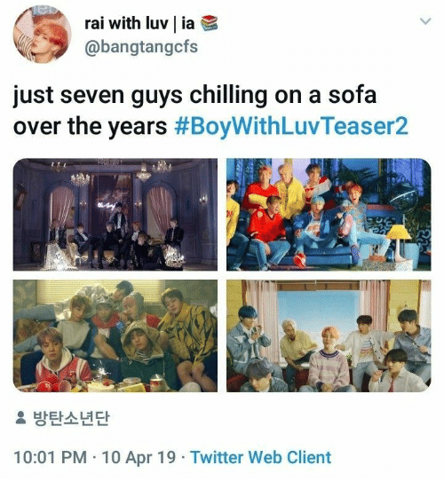 Twitter, Seven, and Sofa: Tel  rai with luv | ia  @bangtangcfs  just seven guys chilling on a sofa  over the years #BoyWithLuvTeaser2  2 방탄소년단  10:01 PM 10 Apr 19 Twitter Web Client
