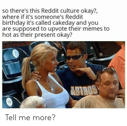 tell me: Tell me more?