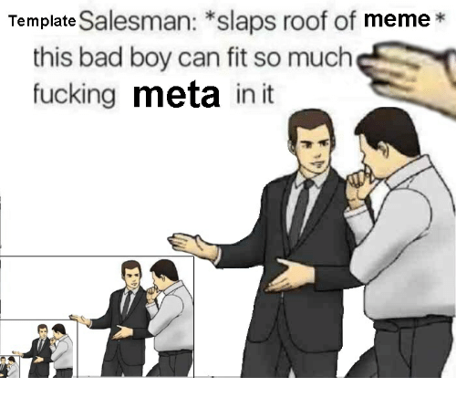 Template Salesman Slaps Roof Of Meme This Bad Boy Can Fit So Much