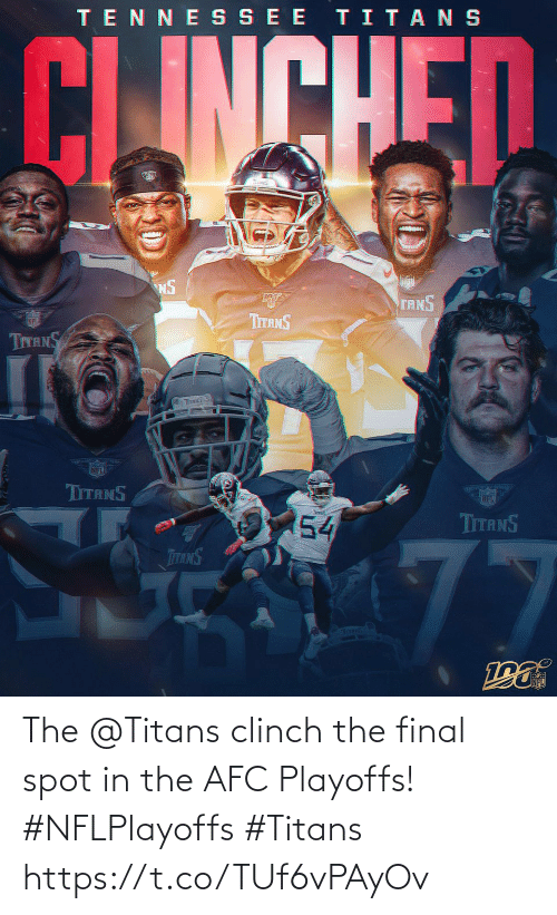 The Final: TENNE SSEE TITANS  CLINCHED  NS  TANS  ர்  TITANS  TITANS  TITS S  NFL  TITANS  54  TITANS  77  TTANS  Toms The @Titans clinch the final spot in the AFC Playoffs! #NFLPlayoffs #Titans https://t.co/TUf6vPAyOv