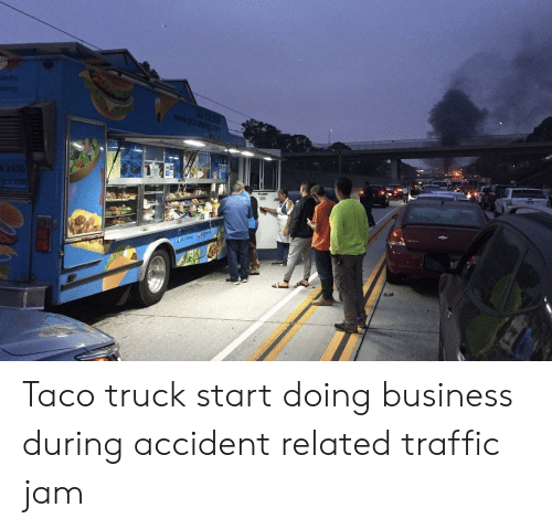 traffic jam: tering  2530 Taco truck start doing business during accident related traffic jam
