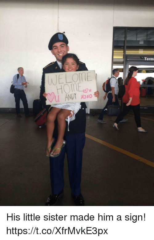 Memes, 🤖, and Him: Term  NE LOME  LI  D Xoxo His little sister made him a sign! https://t.co/XfrMvkE3px