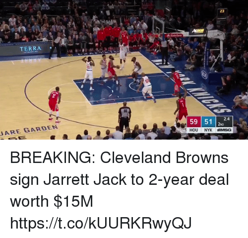 Cleveland Browns, Football, and Jarrett Jack: TERRA  56  59 514  2.4  ARE GARDEN BREAKING: Cleveland Browns sign Jarrett Jack to 2-year deal worth $15M https://t.co/kUURKRwyQJ