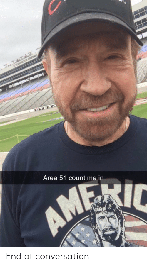 Texas, Area 51, and End: TEXAS MOTOR SPEEDWA  TEXA  Area 51 count me in End of conversation