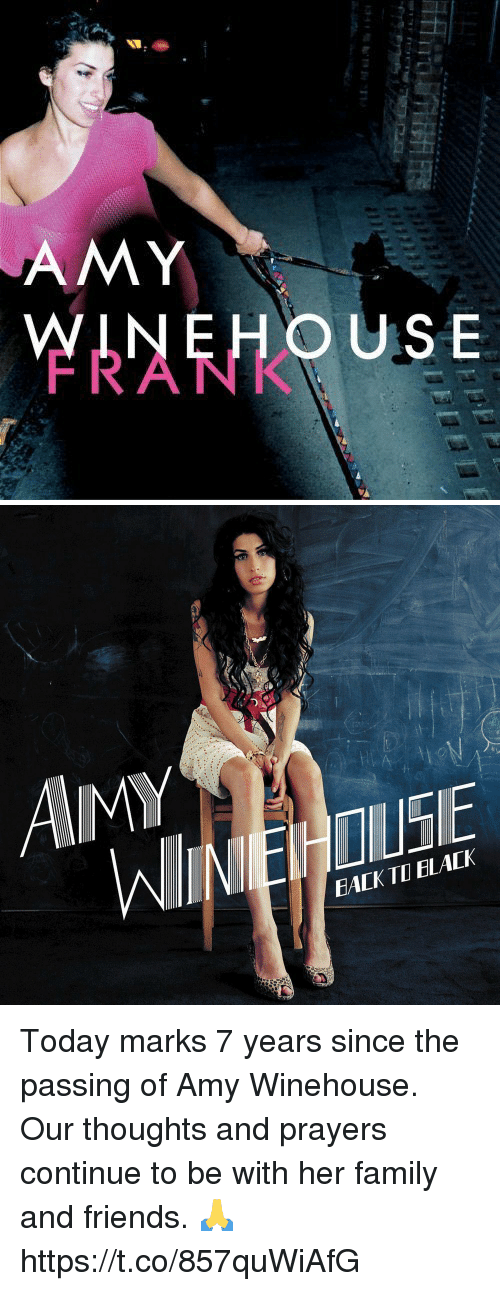 Family, Friends, and Amy Winehouse: th  AMY  WINEHOUSE  FRANK   AMY  EACK TD ELACK Today marks 7 years since the passing of Amy Winehouse. Our thoughts and prayers continue to be with her family and friends. 🙏 https://t.co/857quWiAfG